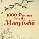 1000-poems-from-the-manyoshu-the-complete-nippon-gakujutsu-shinkokai-translation